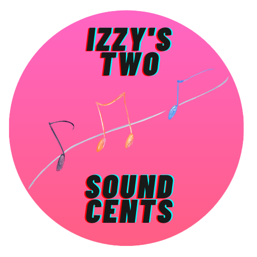 Izzy's Two Sound Cents