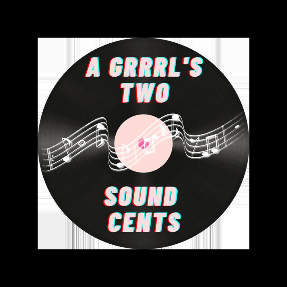 A Grrrl's Two Sound Cents